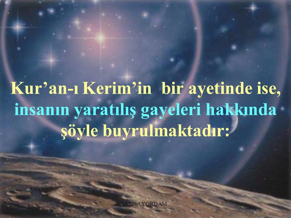 "Ahmet YORDAM...O ayinede kendimi göreyim."""
