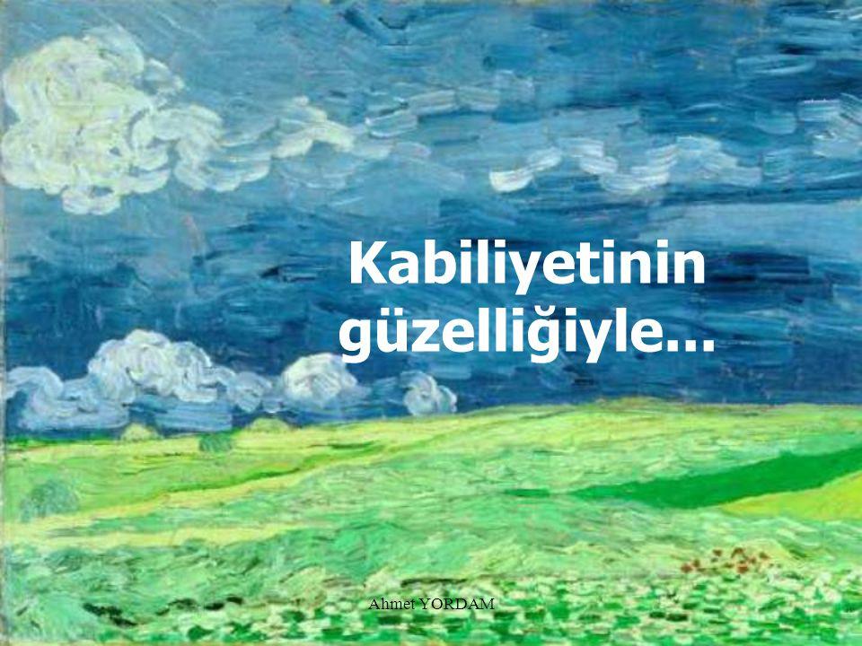 Ahmet YORDAM Bu gaye ve hikmete, bir Kudsi Hadiste şöyle işaret edilmektedir:
