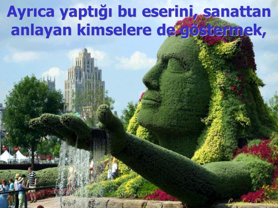Ahmet YORDAM...o b bb bundan iftihar duyar.