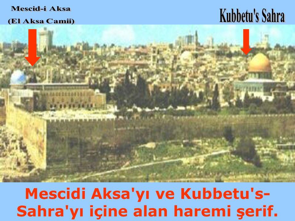Mescidi Aksa'yı ve Kubbetu's- Sahra'yı içine alan haremi şerif.
