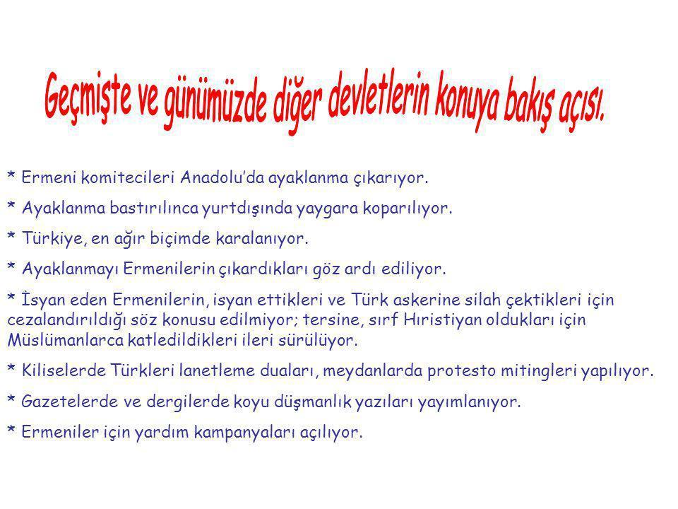 * Ermeni komitecileri Anadolu'da ayaklanma çıkarıyor.