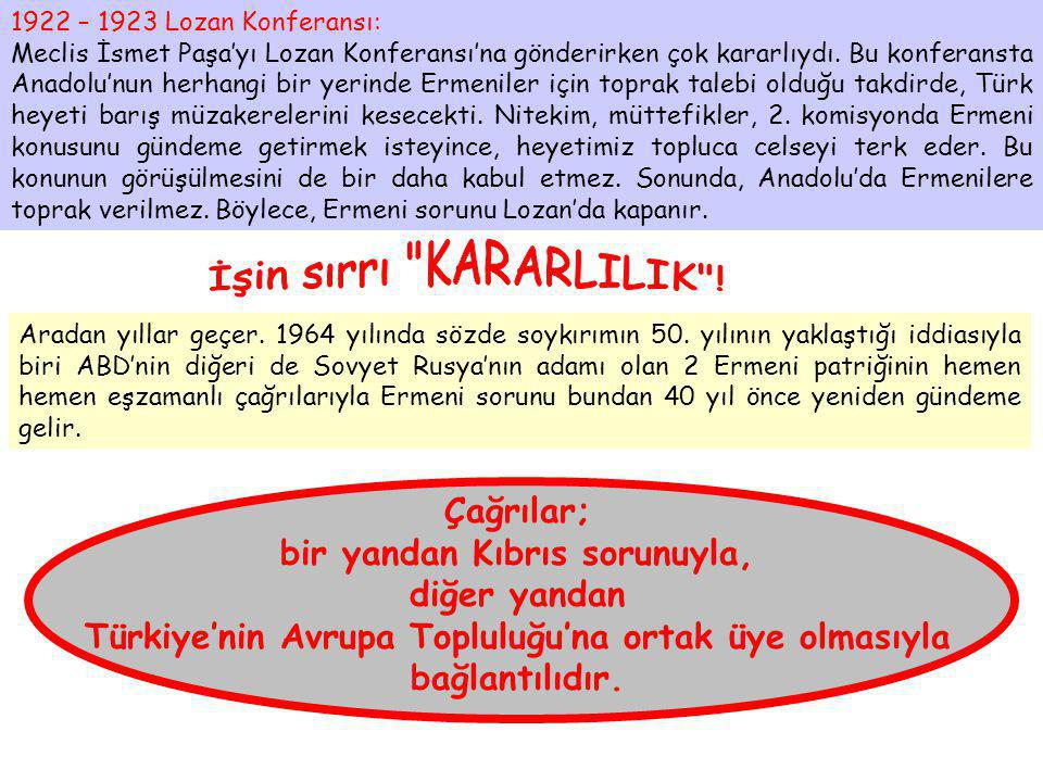 1922 – 1923 Lozan Konferansı: Meclis İsmet Paşa'yı Lozan Konferansı'na gönderirken çok kararlıydı.