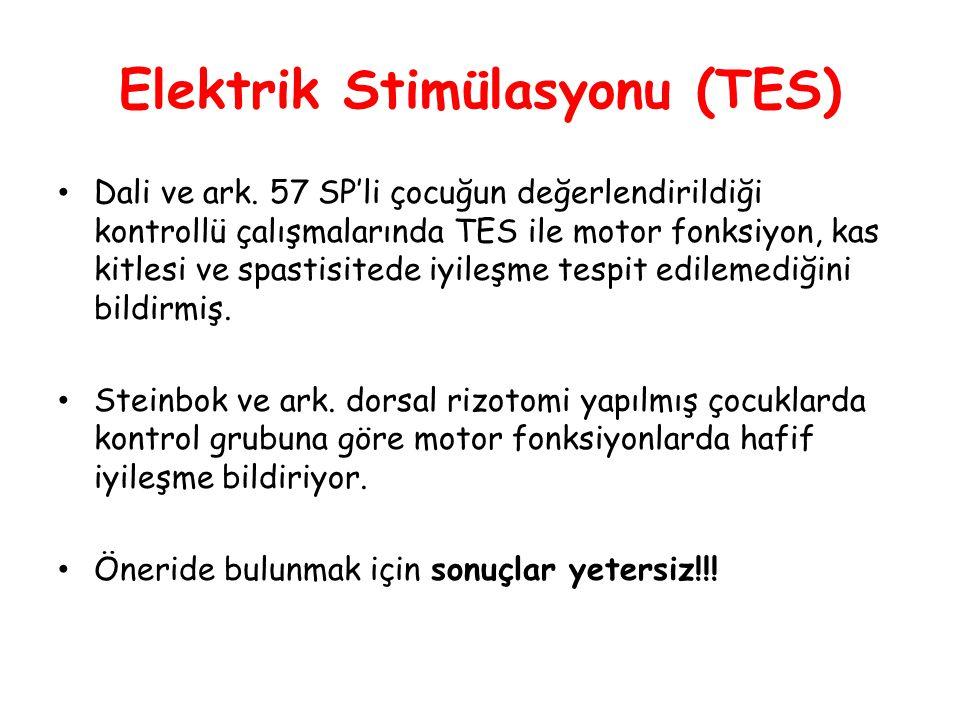 Elektrik Stimülasyonu (TES) • Dali ve ark. 57 SP'li çocuğun değerlendirildiği kontrollü çalışmalarında TES ile motor fonksiyon, kas kitlesi ve spastis