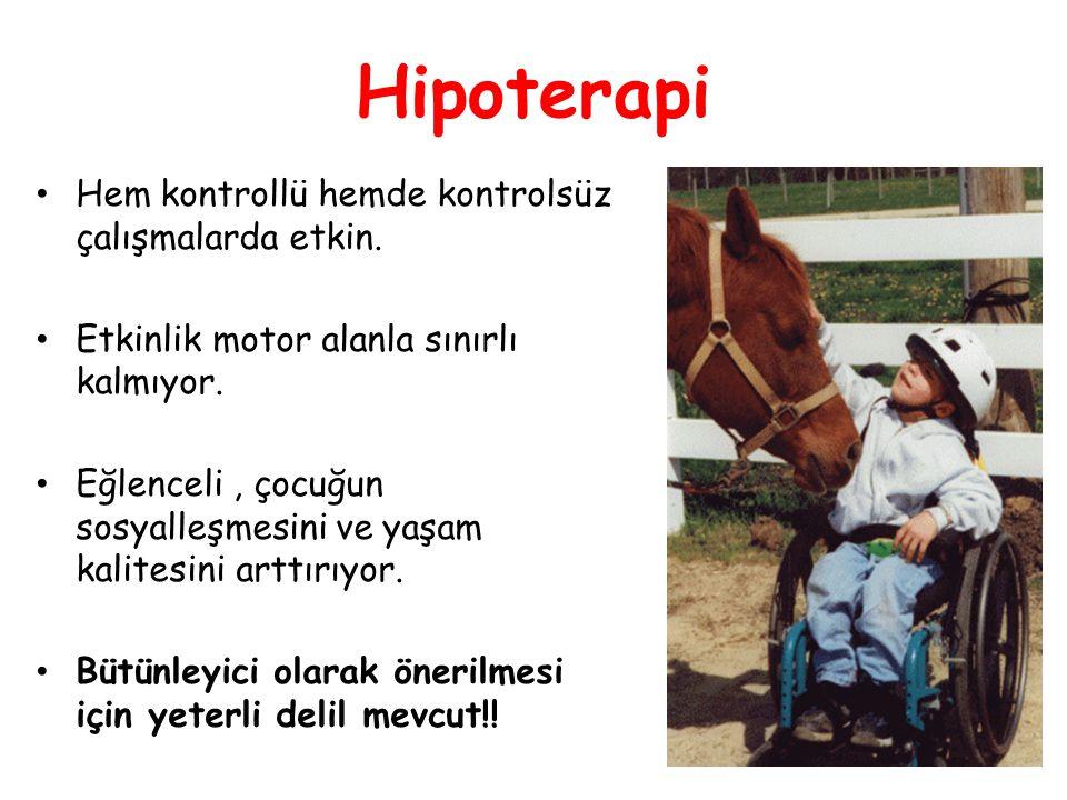 Hipoterapi • Hem kontrollü hemde kontrolsüz çalışmalarda etkin. • Etkinlik motor alanla sınırlı kalmıyor. • Eğlenceli, çocuğun sosyalleşmesini ve yaşa