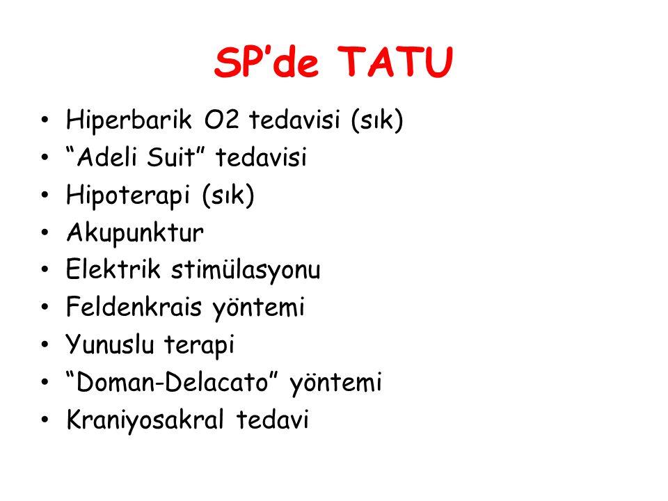 """SP'de TATU • Hiperbarik O2 tedavisi (sık) • """"Adeli Suit"""" tedavisi • Hipoterapi (sık) • Akupunktur • Elektrik stimülasyonu • Feldenkrais yöntemi • Yunu"""