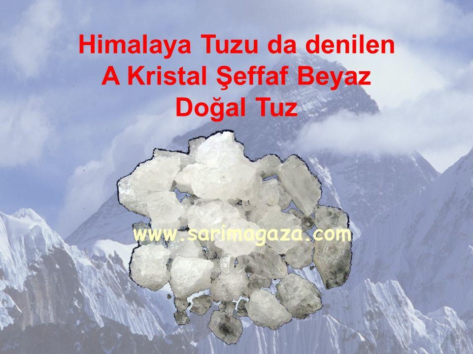 Himalaya Tuzu da denilen A Kristal Şeffaf Beyaz Doğal Tuz