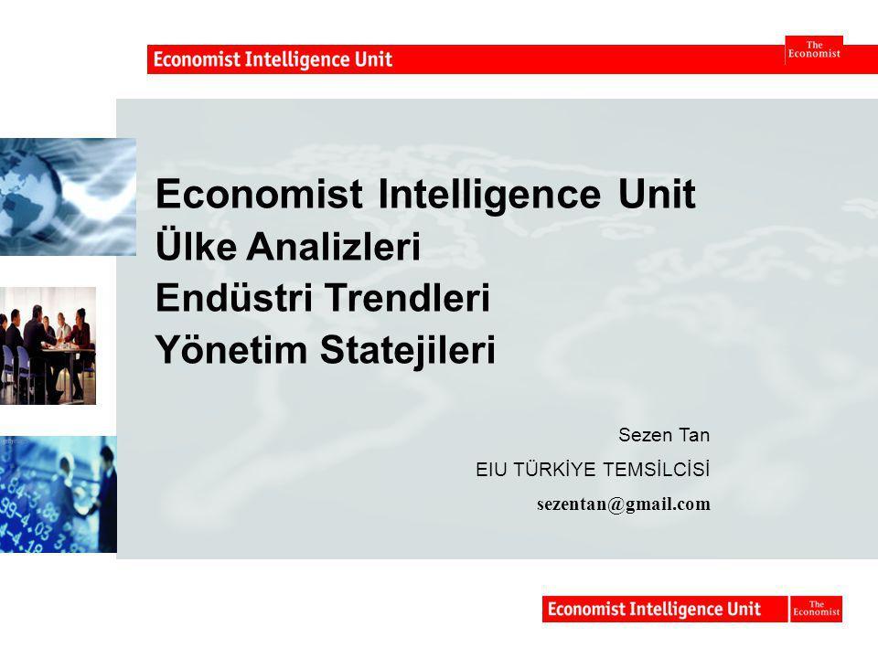 Economist Intelligence Unit Ülke Analizleri Endüstri Trendleri Yönetim Statejileri Sezen Tan EIU TÜRKİYE TEMSİLCİSİ sezentan@gmail.com word