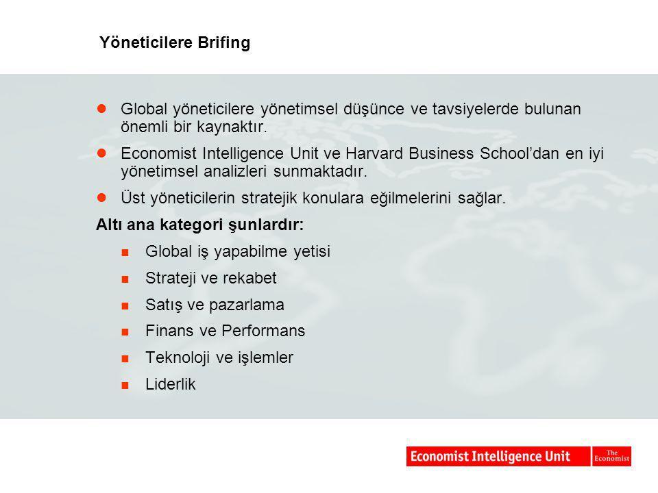  Global yöneticilere yönetimsel düşünce ve tavsiyelerde bulunan önemli bir kaynaktır.  Economist Intelligence Unit ve Harvard Business School'dan en