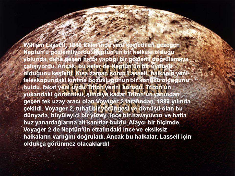 William Lassell, 1846 Ekim inde yeni keşfedilen gezegen Neptün ü gözlemliyordu.