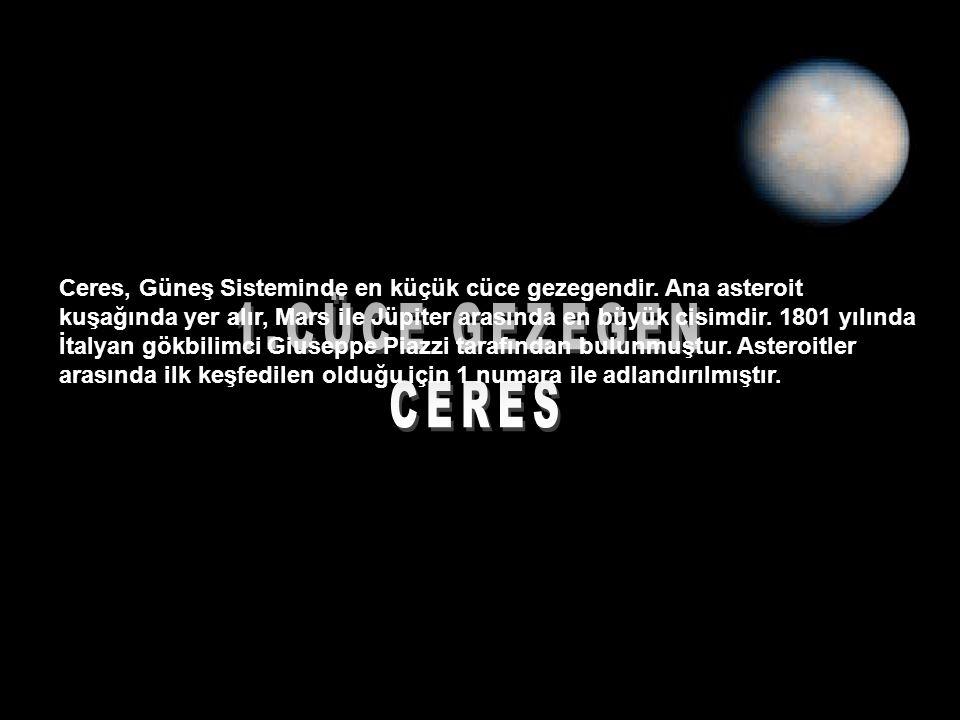Ceres, Güneş Sisteminde en küçük cüce gezegendir.