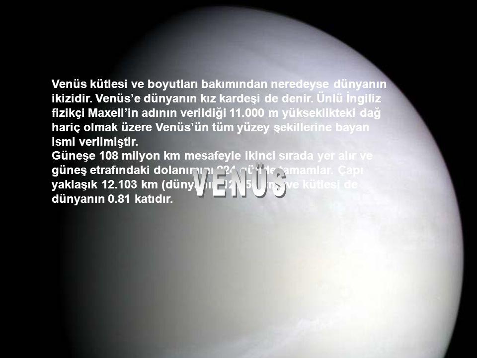 Venüs kütlesi ve boyutları bakımından neredeyse dünyanın ikizidir.
