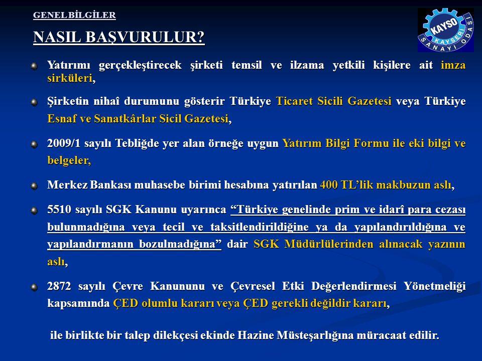 GENEL BİLGİLER Yatırımı gerçekleştirecek şirketi temsil ve ilzama yetkili kişilere ait imza sirküleri, Şirketin nihaî durumunu gösterir Türkiye Ticare