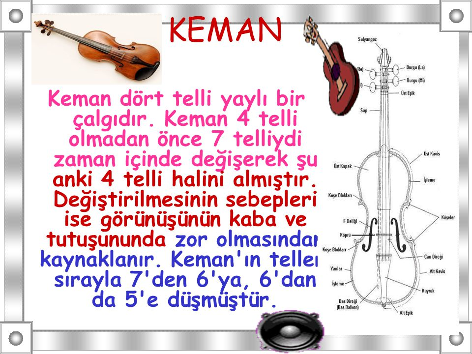TARİHÇESİ Keman ilk olarak 16 yüzyılda Kuzey İtalya da ortaya çıktı.İlk keman yapımcılarının Rebec, Rönesans Kemanı ve Lira da braccio adlı enstrümanlardan esinlendikleri sanılmaktadır.