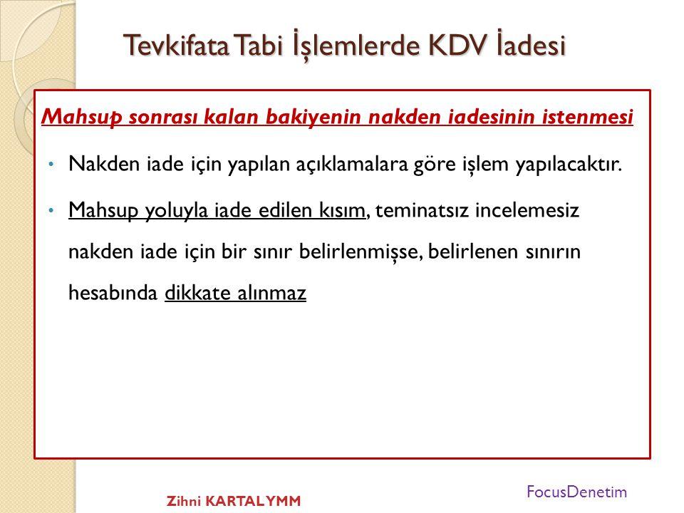 Tevkifata Tabi İ şlemlerde KDV İ adesi  Aynı işlem dolayısıyla, tevkifat ve indirimli oran uygulamaları nedeniyle K.D.V iade alaca ğ ı do ğ muşsa, ön