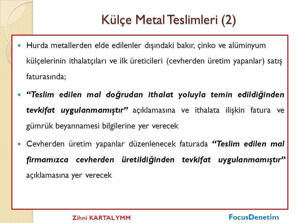 Külçe Metal Teslimleri (%70)  Tevkifat kapsamı; her türlü hurda metallerden elde edilen külçeler ile hurda metallerden elde edilenler dışındaki bakır