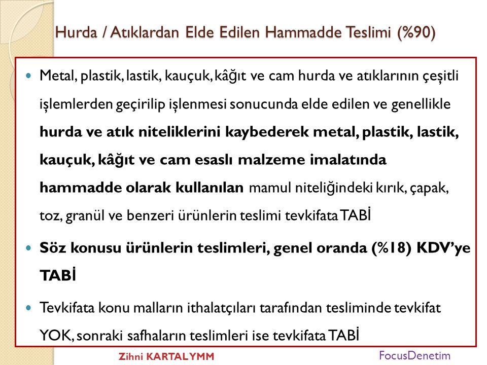 Hurda ve Atık Teslimleri (2)  Tamir ve bakımdan sonra aynı amaçla kullanılması mümkün olan kullanılmış metal, plastik, lastik, kauçuk, kâ ğ ıt ve cam