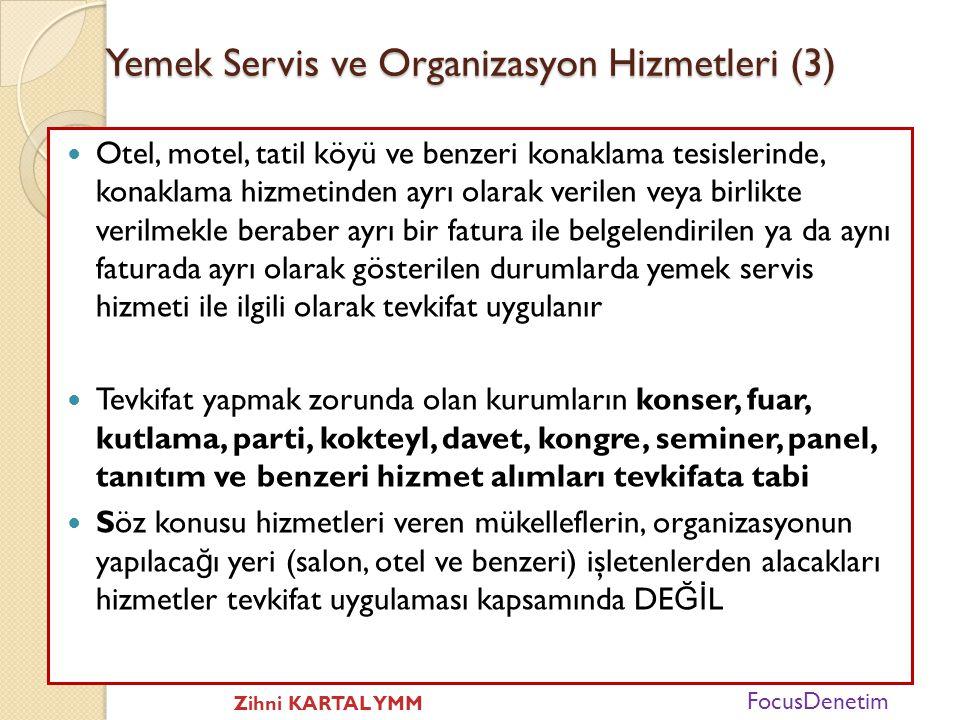 Yemek Servis ve Organizasyon Hizmetleri (2)  Yemek servis hizmetinin, bu hizmetin verildi ğ i mahallere (lokanta, restaurant ve benzeri yerlere) gidi