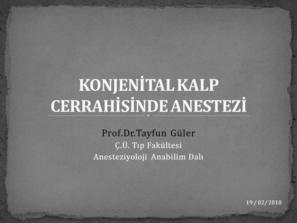  Pediyatrik kardiyak anestezinin farklılıkları  Konjenital kalp hastalıklarının sınıflanması  Anestezi yönetimi  Kardiyopulmoner baypas (CPB)  CPB çıkışında olası sorunlar  Postoperatif yönetim