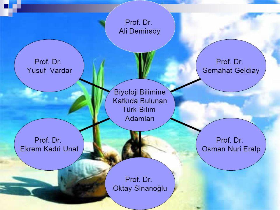 Biyoloji Bilimine Katkıda Bulunan Türk Bilim Adamları Prof.