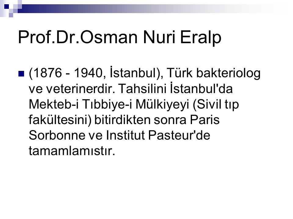  (1876 - 1940, İstanbul), Türk bakteriolog ve veterinerdir.