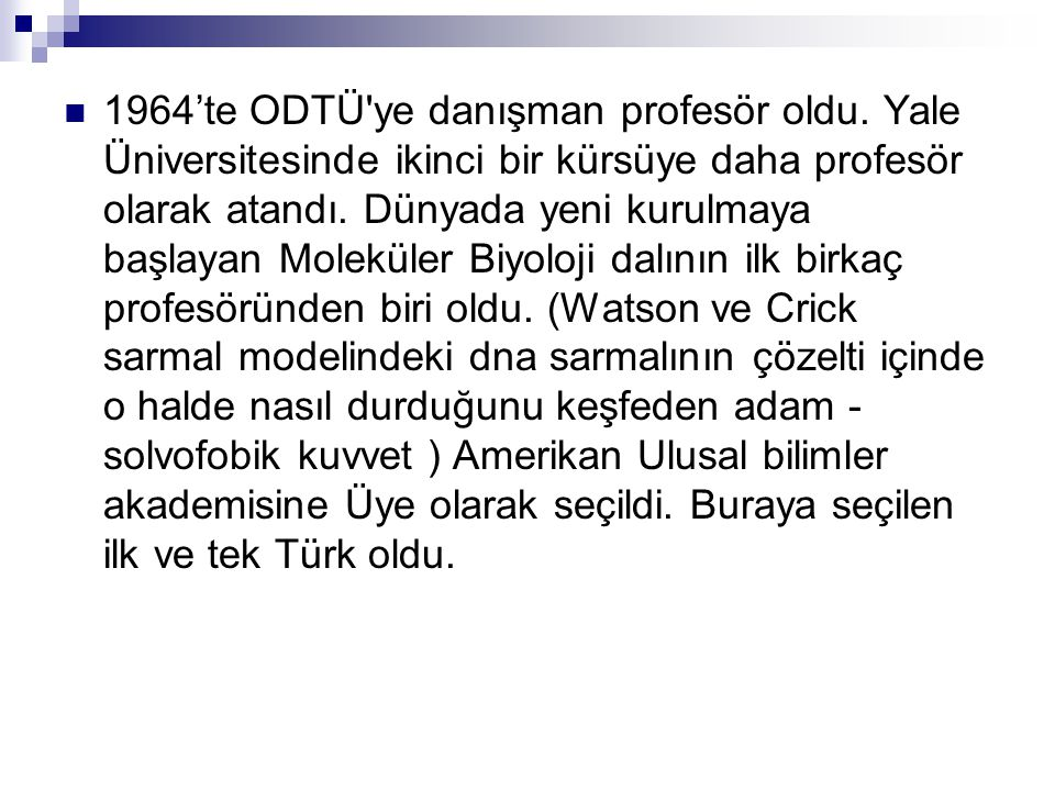  1964'te ODTÜ ye danışman profesör oldu.