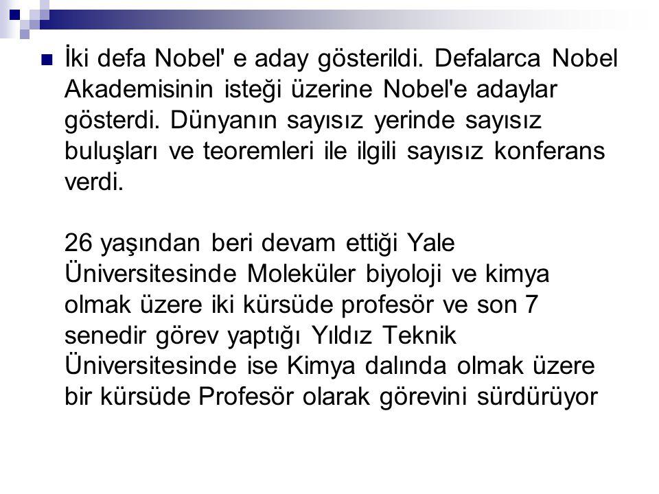  İki defa Nobel e aday gösterildi.