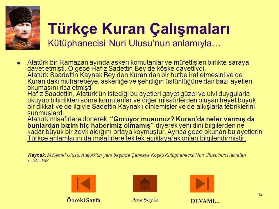12 Türkçe Kuran Çalışmaları Kütüphanecisi Nuri Ulusu'nun anlamıyla…  Atatürk bir Ramazan ayında askeri komutanlar ve müfettişleri birlikte saraya dav