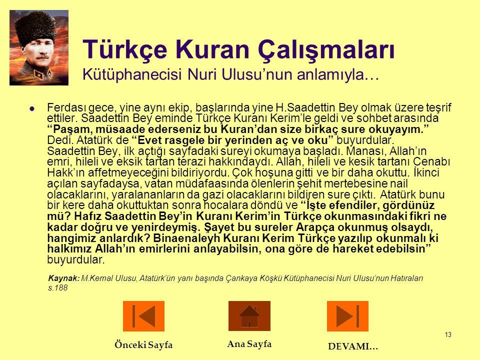 13 Türkçe Kuran Çalışmaları Kütüphanecisi Nuri Ulusu'nun anlamıyla…  Ferdası gece, yine aynı ekip, başlarında yine H.Saadettin Bey olmak üzere teşrif
