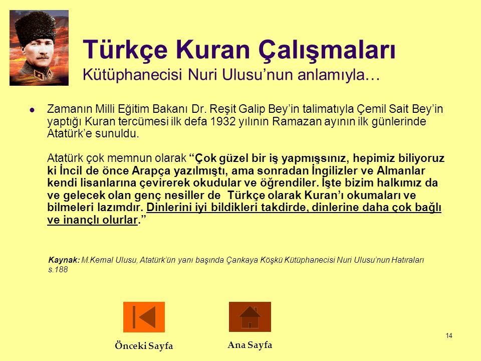 14 Türkçe Kuran Çalışmaları Kütüphanecisi Nuri Ulusu'nun anlamıyla…  Zamanın Milli Eğitim Bakanı Dr. Reşit Galip Bey'in talimatıyla Çemil Sait Bey'in