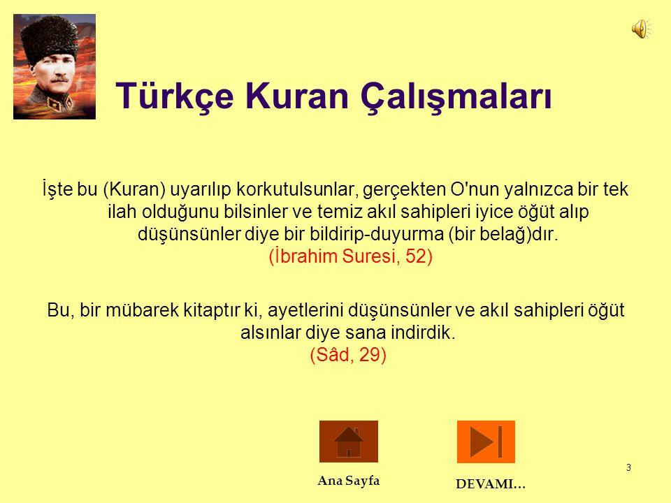 4 Türkçe Kuran Çalışmaları Hutbelerin Türkçe Okutulması  1923 yılına kadar Cuma ve bayram namazı hutbeleri baştan sona Arapça okunurdu.