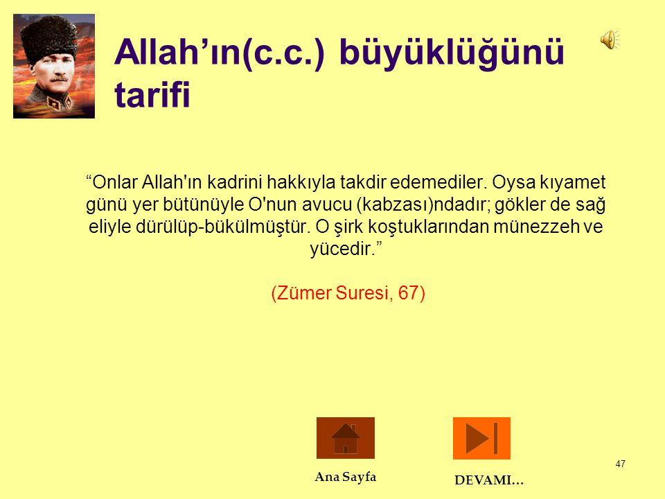"""47 Allah'ın(c.c.) büyüklüğünü tarifi """"Onlar Allah'ın kadrini hakkıyla takdir edemediler. Oysa kıyamet günü yer bütünüyle O'nun avucu (kabzası)ndadır;"""