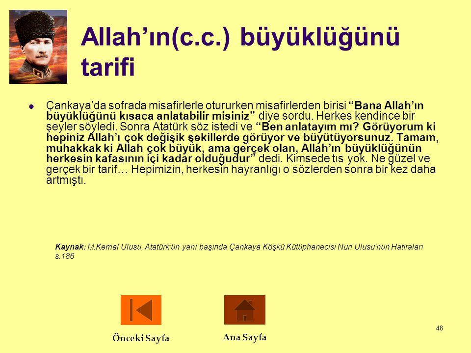 """48 Allah'ın(c.c.) büyüklüğünü tarifi  Çankaya'da sofrada misafirlerle otururken misafirlerden birisi """"Bana Allah'ın büyüklüğünü kısaca anlatabilir mi"""