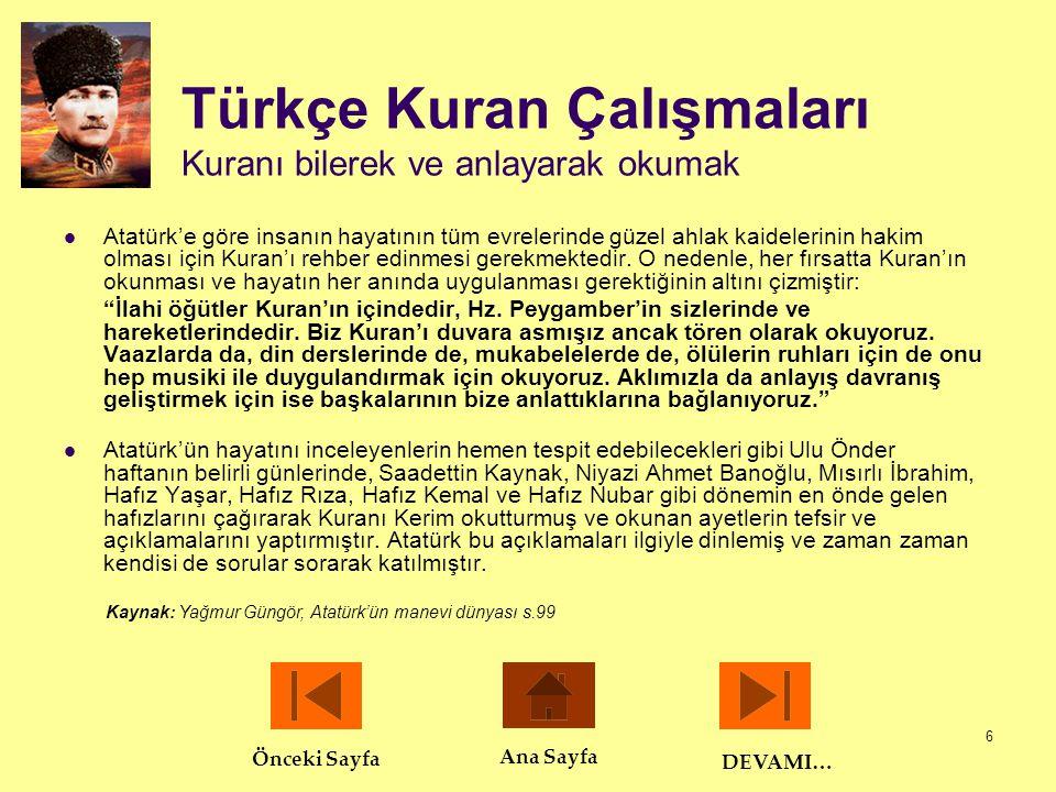 6 Türkçe Kuran Çalışmaları Kuranı bilerek ve anlayarak okumak  Atatürk'e göre insanın hayatının tüm evrelerinde güzel ahlak kaidelerinin hakim olması