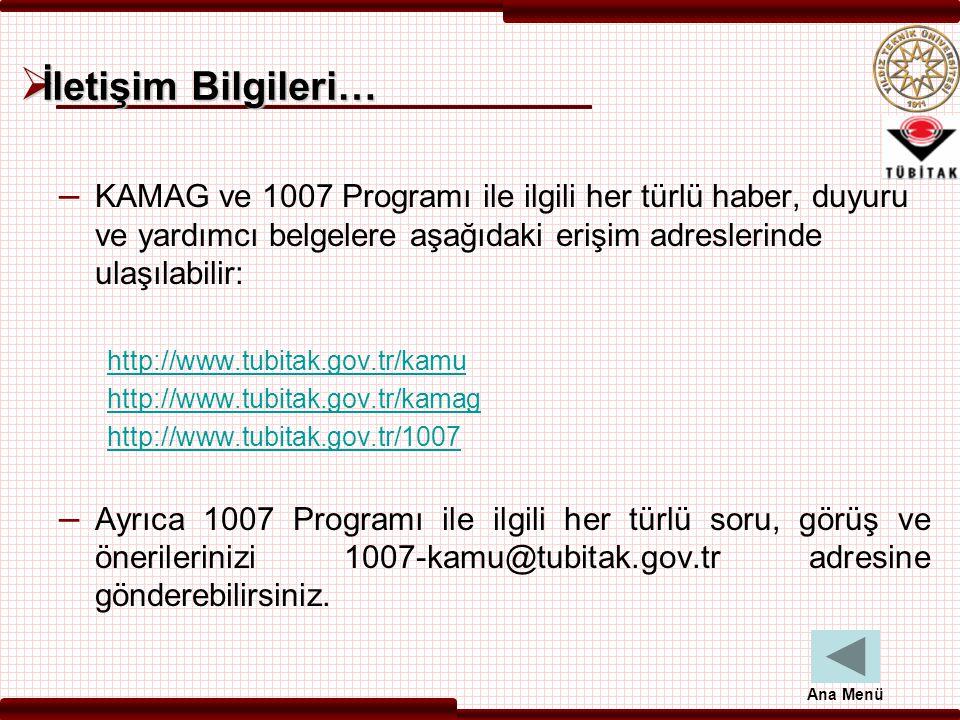  İletişim Bilgileri… – KAMAG ve 1007 Programı ile ilgili her türlü haber, duyuru ve yardımcı belgelere aşağıdaki erişim adreslerinde ulaşılabilir: ht