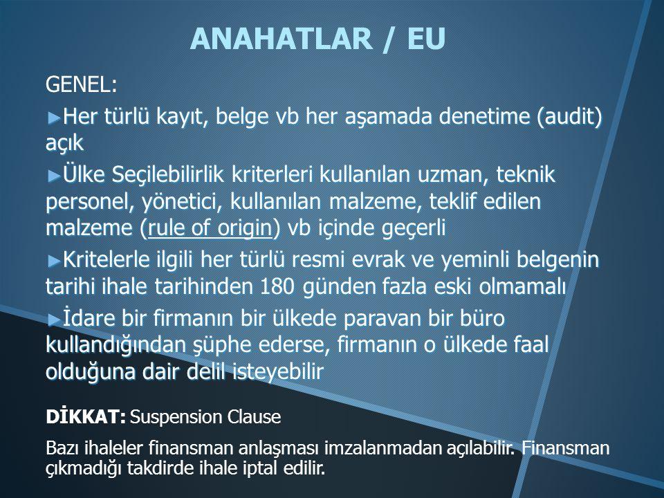 ANAHATLAR / EU GENEL: ► Her türlü kayıt, belge vb her aşamada denetime (audit) açık ► Ülke Seçilebilirlik kriterleri kullanılan uzman, teknik personel