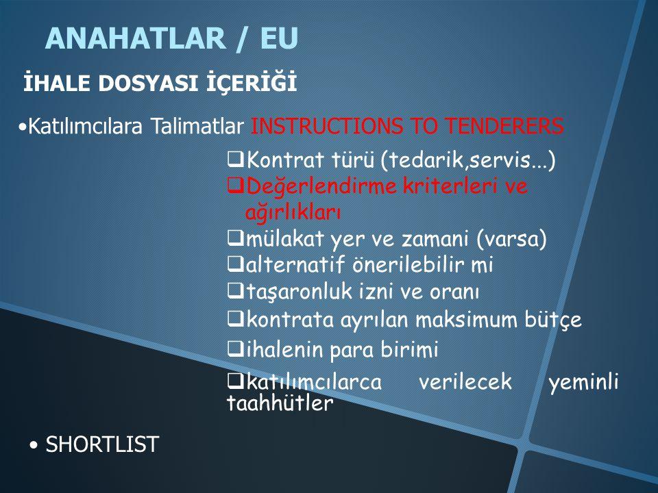 ANAHATLAR / EU İHALE DOSYASI İÇERİĞİ •Katılımcılara Talimatlar INSTRUCTIONS TO TENDERERS  Kontrat türü (tedarik,servis...)  Değerlendirme kriterl