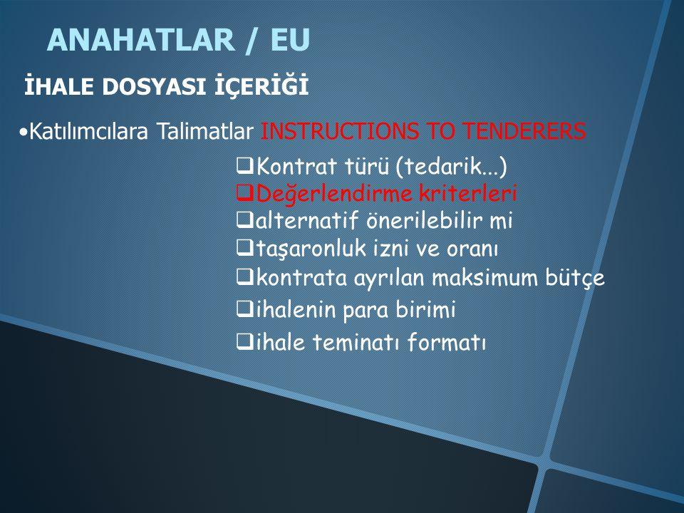 ANAHATLAR / EU İHALE DOSYASI İÇERİĞİ •Katılımcılara Talimatlar INSTRUCTIONS TO TENDERERS  Kontrat türü (tedarik...)  Değerlendirme kriterleri 