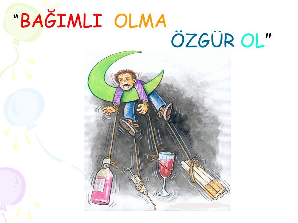 """"""" BAĞIMLI OLMA ÖZGÜR OL"""""""