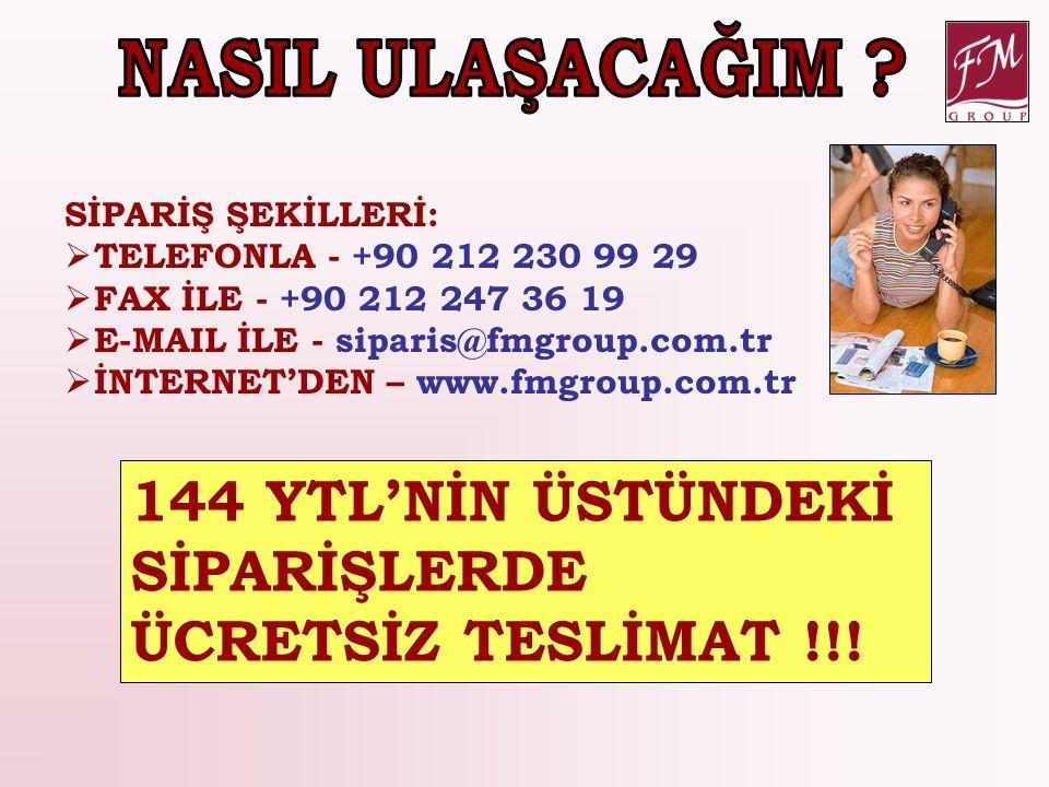 SİPARİŞ ŞEKİLLERİ:  TELEFONLA - +90 212 230 99 29  FAX İLE - +90 212 247 36 19  E-MAIL İLE - siparis@fmgroup.com.tr  İNTERNET'DEN – www.fmgroup.co