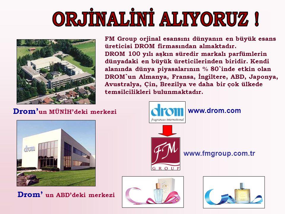 FM Group orjinal esansını dünyanın en büyük esans üreticisi DROM firmasından almaktadır. DROM 100 yılı aşkın süredir markalı parfümlerin dünyadaki en