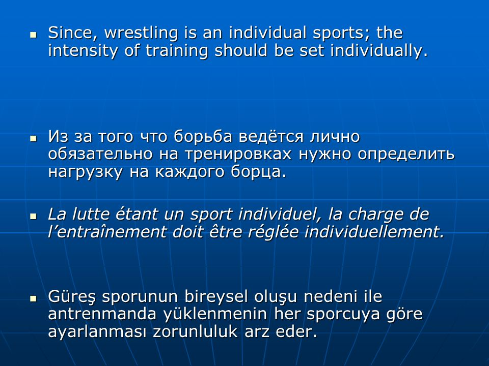  Since, wrestling is an individual sports; the intensity of training should be set individually.