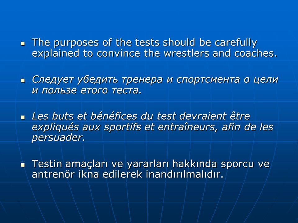  The purposes of the tests should be carefully explained to convince the wrestlers and coaches.