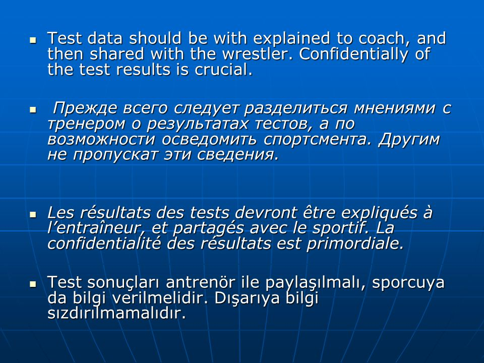  Test data should be with explained to coach, and then shared with the wrestler.