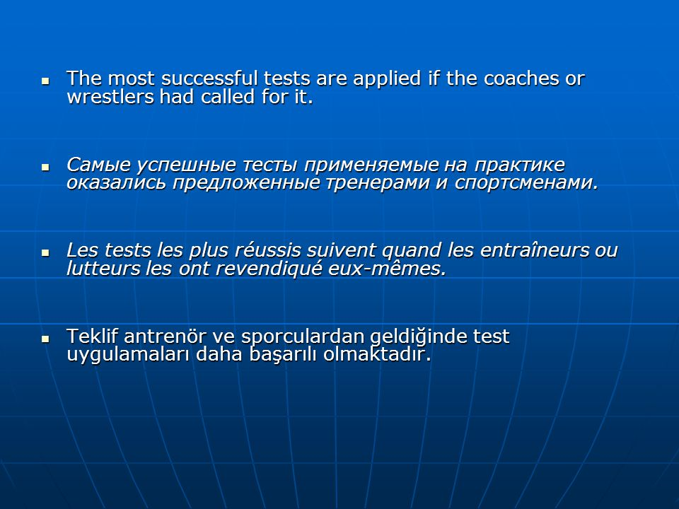  The most successful tests are applied if the coaches or wrestlers had called for it.