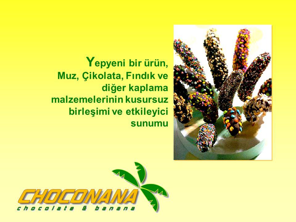Y epyeni bir ürün, Muz, Çikolata, Fındık ve diğer kaplama malzemelerinin kusursuz birleşimi ve etkileyici sunumu