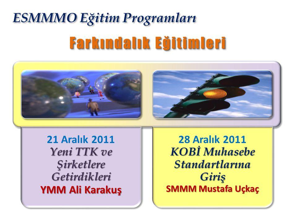 ESMMMO Eğitim Programları Yeni TTK ve Şirketlere Getirdikleri YMM Ali Karakuş 21 Aralık 2011 Yeni TTK ve Şirketlere Getirdikleri YMM Ali Karakuş KOBİ