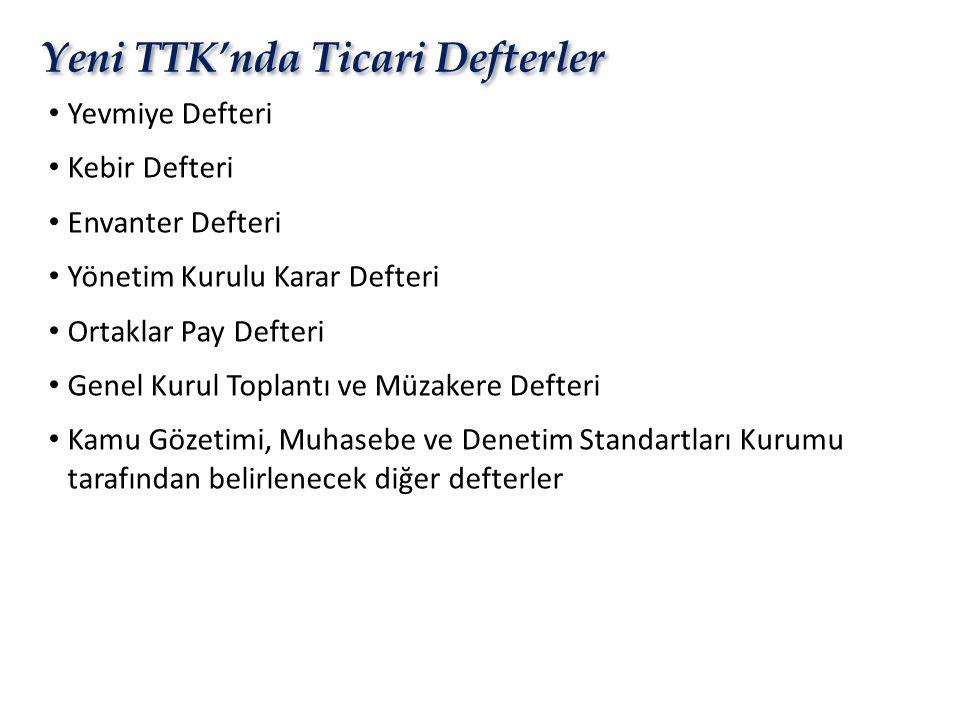 Yeni TTK'nda Ticari Defterler • Yevmiye Defteri • Kebir Defteri • Envanter Defteri • Yönetim Kurulu Karar Defteri • Ortaklar Pay Defteri • Genel Kurul
