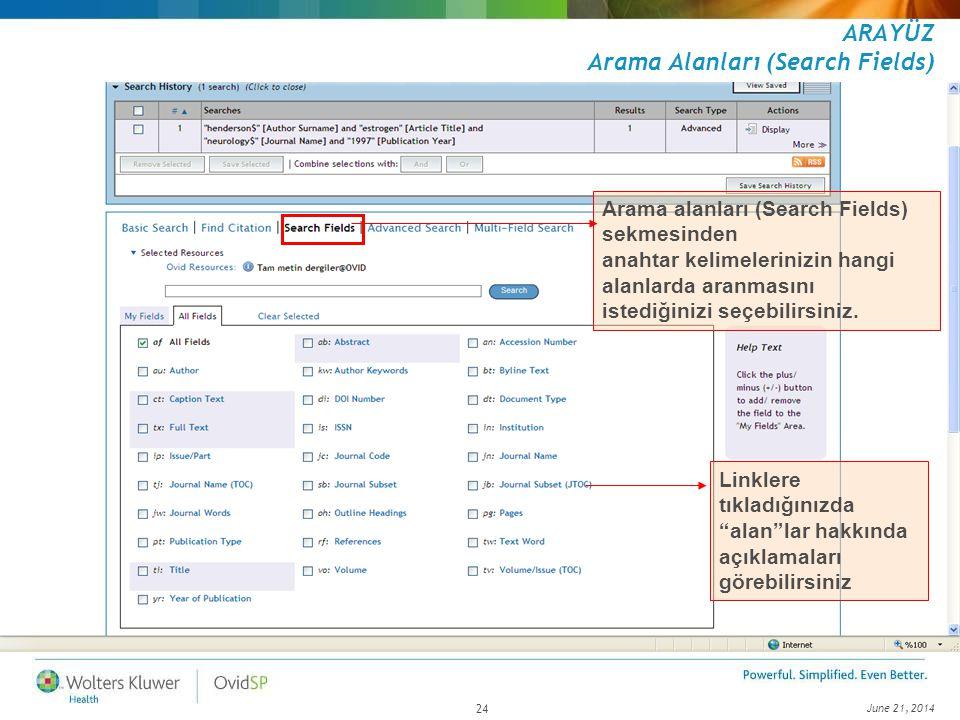 """June 21, 2014 24 Linklere tıkladığınızda """"alan""""lar hakkında açıklamaları görebilirsiniz ARAYÜZ Arama Alanları (Search Fields) Arama alanları (Search F"""