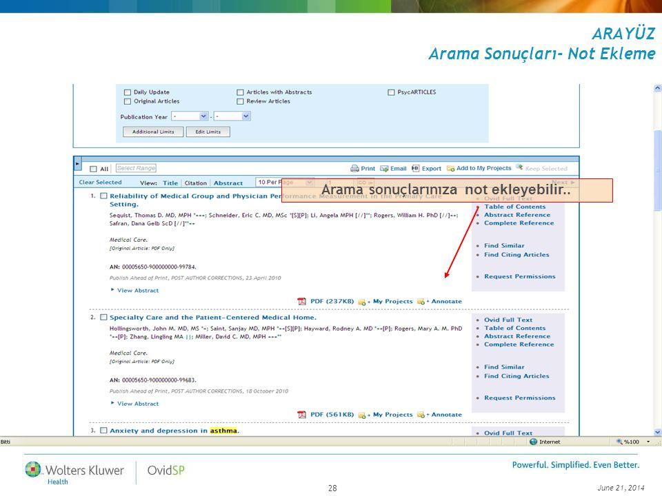 June 21, 2014 28 ARAYÜZ Arama Sonuçları- Not Ekleme Arama sonuçlarınız a not ekleyebilir..