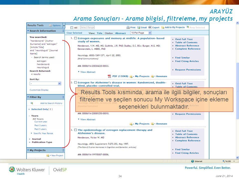 June 21, 2014 34 ARAYÜZ Arama Sonuçları – Arama bilgisi, filtreleme, my projects Results Tools kısmında, arama ile ilgili bilgiler, sonuçları filtrele